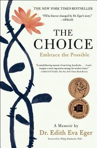 The Choice: Embrace the Possible by Edith Eva Eger